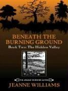 Cover of: Beneath the Burning Ground by Jeanne Williams