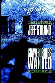 Cover of: Graverobbers wanted (no experience necessary) | Jeff Strand