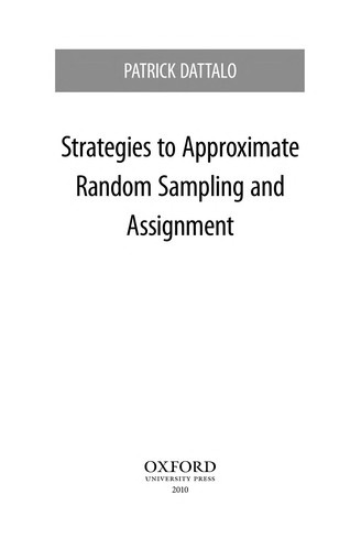 Strategies to approximate random sampling and assignment by Patrick Dattalo