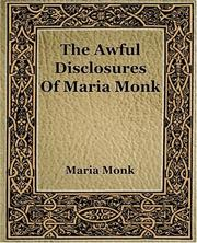 Cover of: The awful disclosures of Maria Monk | Maria Monk