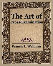 Cover of: The Art of Cross Examination | Francis L. Wellman