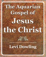 Cover of: The Aquarian Gospel of Jesus the Christ - 1919 | Levi Dowling