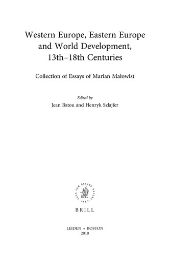 Western Europe, Eastern Europe and world development, 13th-18th centuries by Marian Małowist