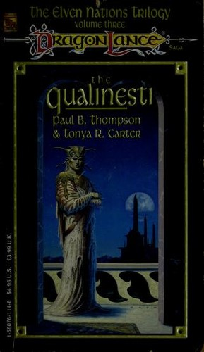 The Qualinesti (Dragon Lance Saga: The Elven Nations Trilogy, Volume Three) by Paul B. Thompson and Tonya R. Carter