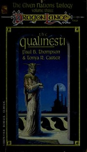 Cover of: The Qualinesti (Dragon Lance Saga: The Elven Nations Trilogy, Volume Three) | Paul B. Thompson and Tonya R. Carter