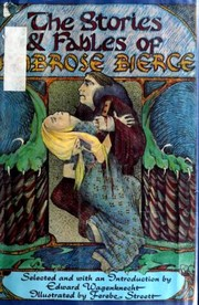 Cover of: The Stories and Fables of Ambrose Bierce | Ambrose Bierce
