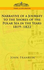 Cover of: Narrative of a Journey to the Shores of the Polar Sea in the Years 1819-1822 by John Franklin