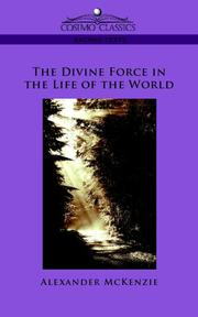 Cover of: The Divine Force in the Life of the World | Alexander McKenzie