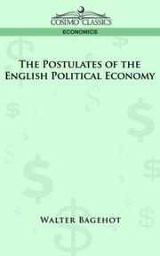 Cover of: The Postulates of the English Political Economy by Walter Bagehot