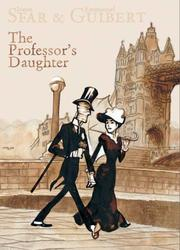 Cover of: The Professor's Daughter by Emmanuel Guibert