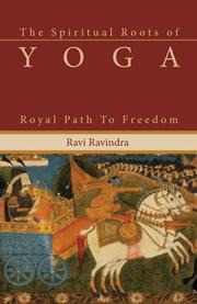 Cover of: The Spiritual Roots of Yoga | Ravi Ravindra