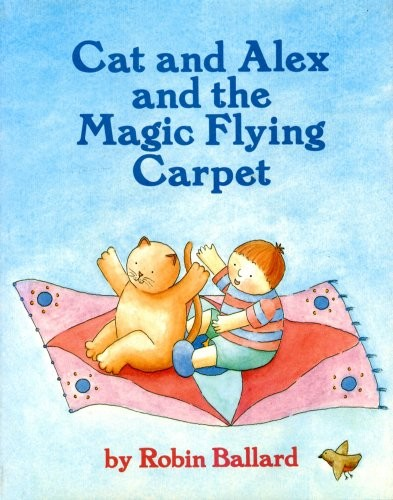 Cat and Alex and the magic flying carpet by Robin Ballard
