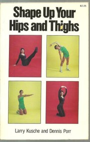 Cover of: Shape up your hips and thighs | Larry Kusche