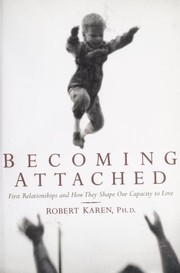 Becoming attached by Robert Karen
