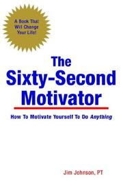 Cover of: The Sixty-Second Motivator by Jim Johnson