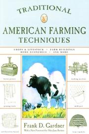 Cover of: Traditional American Farming Techniques, Second Edition (Traditional) | Frank D. Gardner