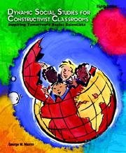 Cover of: Dynamic Social Studies for Constructivist Classrooms | George W. Maxim