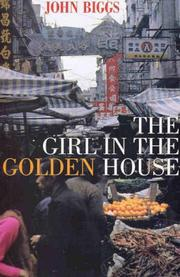 Cover of: The Girl In The Golden House by John B. Biggs