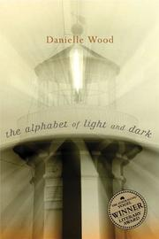 Cover of: The alphabet of light and dark by Danielle Wood