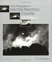 Cover of: The Photographer's Master Printing Course (Mitchell Beazley Photography) | Tim Rudman