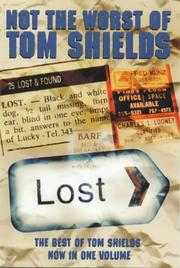 Cover of: Not the Worst of Tom Shields by Tom Shields
