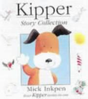 Cover of: Kipper Story Collection (Kipper) | Mick Inkpen