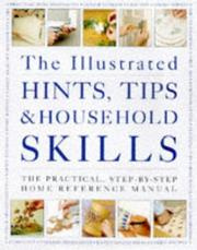 Cover of: The Illustrated Hints, Tips and Household Skills | Arness Lorenz
