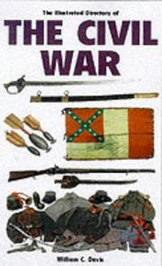 Cover of: The illustrated directory of uniforms, weapons, and equipment of the civil war | Miller, David