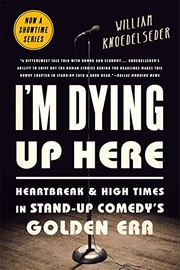 Cover of: I'm Dying Up Here | William Knoedelseder
