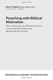 Cover of: Preaching with Biblical Motivation | Ray E. Heiple Jr.