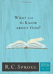 Cover of: What Can We Know about God? | R.C. Sproul