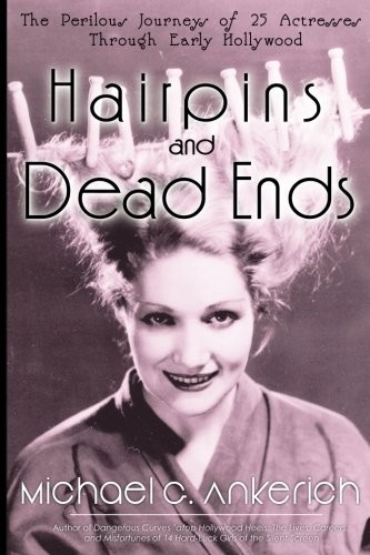 Hairpins and Dead Ends by Michael G. Ankerich