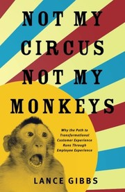 Cover of: Not My Circus, Not My Monkeys | Lance Gibbs