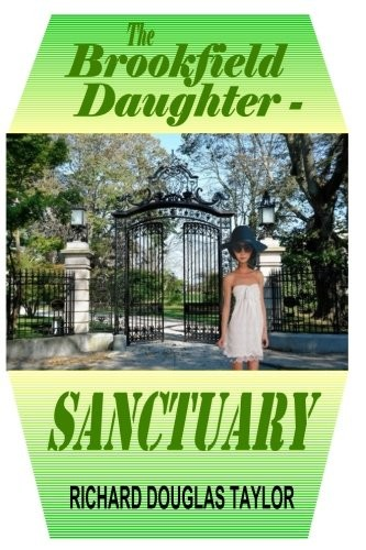 The Brookfield Daughter--Sanctuary by Richard Douglas Taylor