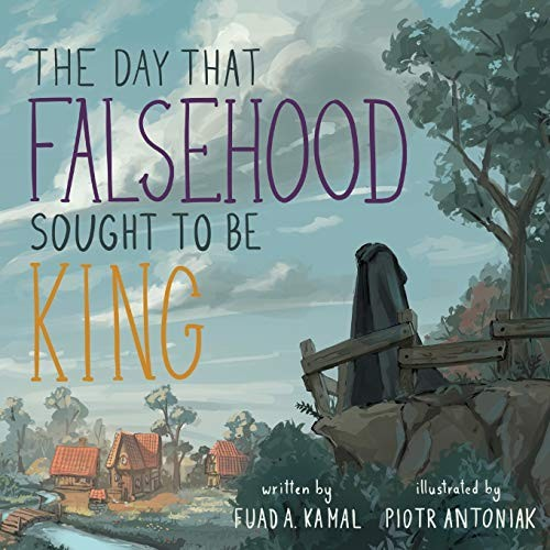 The Day that Falsehood Sought to be King by Fuad A. Kamal