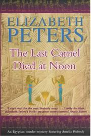 Cover of: The Last Camel Died at Noon (Amelia Peabody Murder Mystery) | Elizabeth Peters