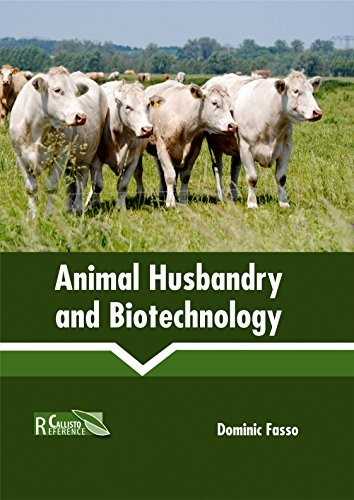 Animal Husbandry and Biotechnology by