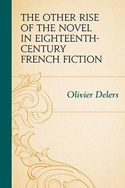 Cover of: The Other Rise of the Novel in Eighteenth-Century French Fiction | Olivier Delers