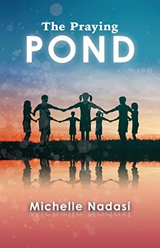 The Praying Pond by Michelle Nadasi