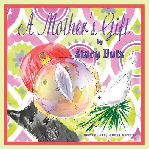 A Mother's Gift by Stacy Butz