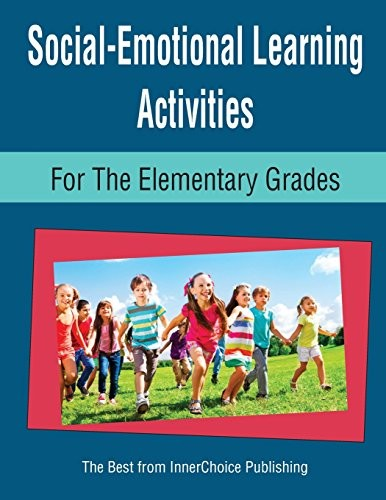 Social-Emotional Learning Activities for the Elementary Grades by Dianne Schilling