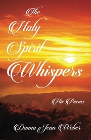 Cover of: The Holy Spirit Whispers | Donna Jean Weber