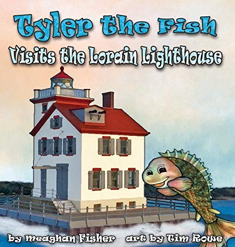 Tyler the Fish Visits the Lorain Lighthouse by Meaghan Fisher