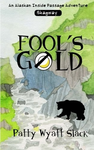 Fool's Gold by Patty Wyatt Slack