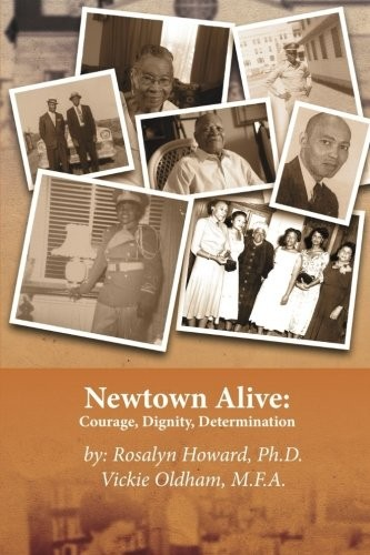 Newtown Alive :  by Rosalyn Howard Ph.D.