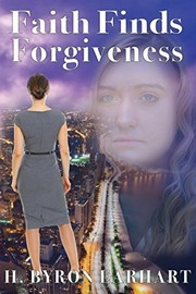 Cover of: Faith Finds Forgiveness | H. Byron Earhart