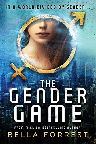 The Gender Game by Bella Forrest