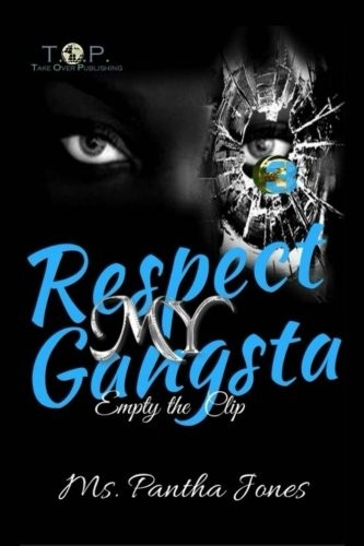 Respect My Gangsta 3 by Ms. Pantha Jones