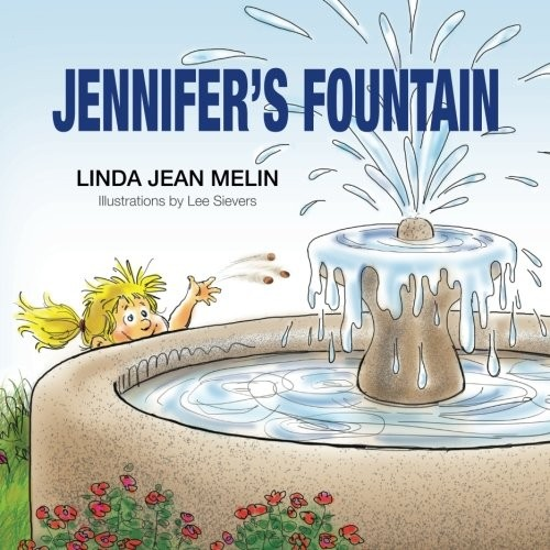 Jennifer's Fountain by Linda Jean Melin