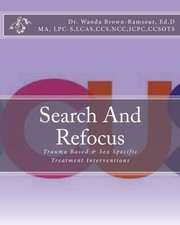 Cover of: Search And Refocus | Dr. Wanda Brown-Ramseur Ed.D